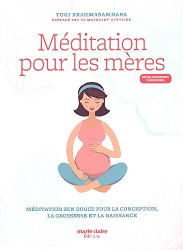 Méditation pour les mères : Méditation zen douce pour la conception, la grossesse et la naissance