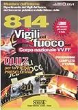 Ottocentoquattordici vigili del fuoco nel corpo nazionale VV.FF. Quiz per la prova preselettiva. Programma completo d'esame