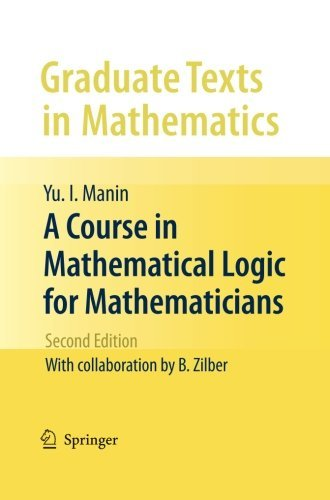A Course in Mathematical Logic for Mathematicians: Second Edition (Graduate Texts in Mathematics) by Yu. I. Manin (2012-03-03)