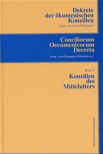 Dekrete der ökumenischen Konzilien, 3 Bde.; Conciliorum Oecumenicorum Decreta, 3 Bde., Bd.2, Konzilien des Mittelalters