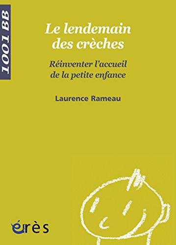 Le lendemain des crèches : Réinventer l'accueil de la petite enfance par Laurence Rameau
