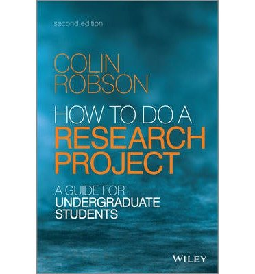 [(How to do a Research Project: A Guide for Undergraduate Students)] [Author: Colin Robson] published on (August, 2014)
