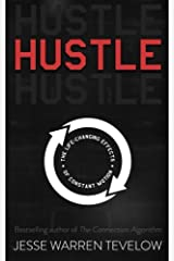 Hustle: The Life Changing Effects of Constant Motion Paperback