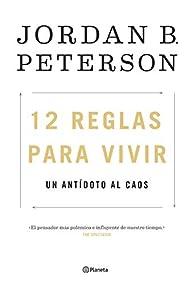 12 reglas para vivir par Jordan B. Peterson