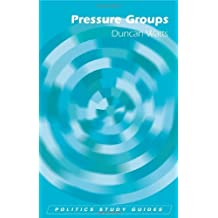 Pressure Groups (Politics Study Guides) by Duncan Watts (1-Apr-2007) Paperback