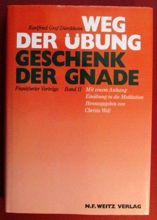 Weg der Übung - Geschenk der Gnade. Frankfurter Vorträge: Mit einem Anhang: Einübung in die Meditation (Die andere Philosophie) (Gnade Geschenk)