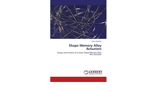 Buy Shape Memory Alloy Actuators: Design and Analysis of a Linear