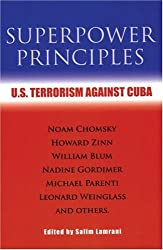 Superpower Principles: U.S. Terrorism Against Cuba by William Blum (2005-04-01)