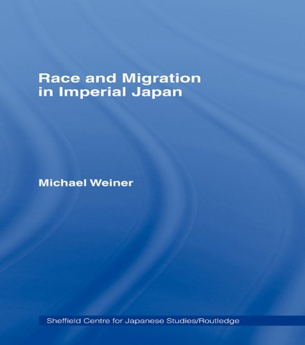 Race and Migration in Imperial Japan (The University of Sheffield/Routledge Japanese Studies Series) (English Edition) Sheffield Imperial
