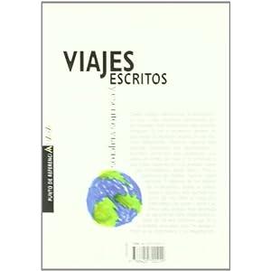 Viajes escritos y escritos viajeros (Libros Para Jóvenes - Punto De Referencia)