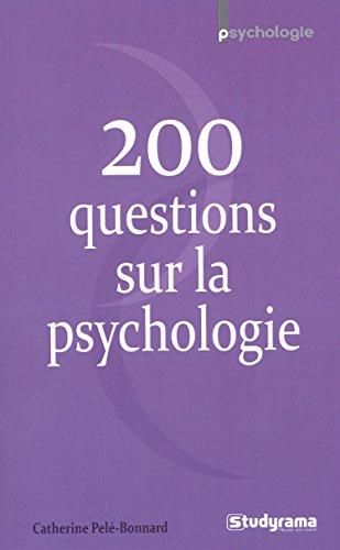200 questions sur la psychologie par Catherine Pelé-Bonnard