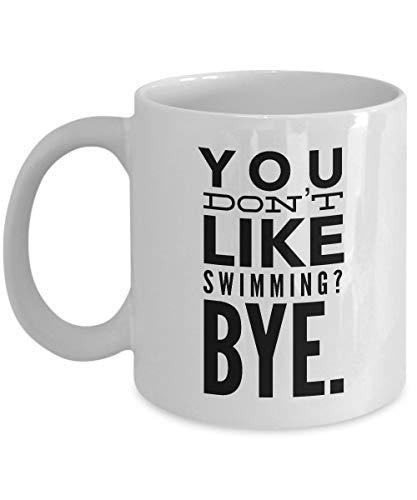 FloradeSweet Schwimmen-Tasse Sie m?gen Nicht Schwimmen Bye lustiges Schwimmen-Kaffeetasse-Geschenk f¨¹r Schwimmer oder Schwimmenfan