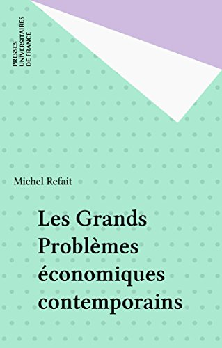 Les Grands Problèmes économiques contemporains (Que sais-je ? t. 182)