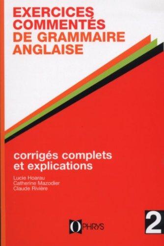Exercice commentés de grammaire anglaise, volume 2. Enseignement supérieur