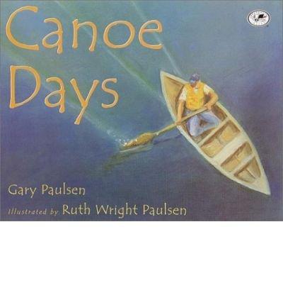 [(Canoe Days )] [Author: Gary Paulsen] [Apr-2002]