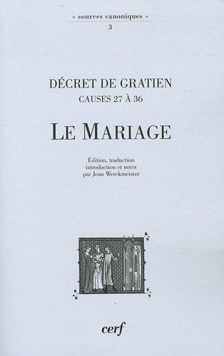 Le Mariage : Décret de Gratien (causes 27 à 36)