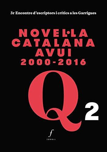 Novel·la catalana avui 2000-2016: 3r Encontre d'escriptors i crítics a les Garrigues (Quaderns de Bellaguarda)