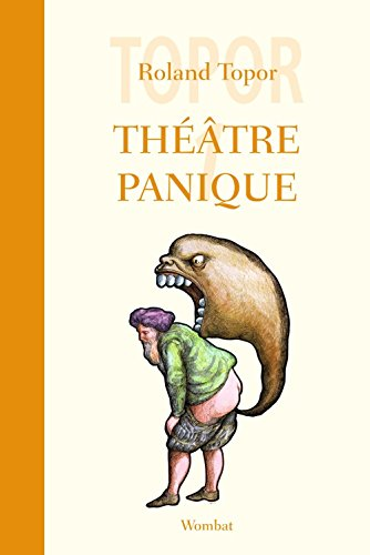 Théâtre panique, Tome 1 : Le bébé de monsieur Laurent ; Fatidik et Opéra ; Vinci avait raison par Roland Topor, Alexandre Devaux