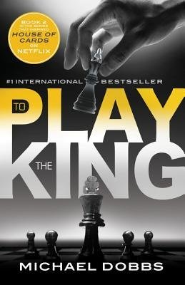 [(To Play the King)] [Author: Michael Dobbs] published on (June, 2014)