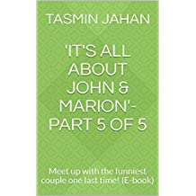 'It's All About John & Marion'-Part 5 of 5: Meet up with the funniest couple one last time! (E-book)