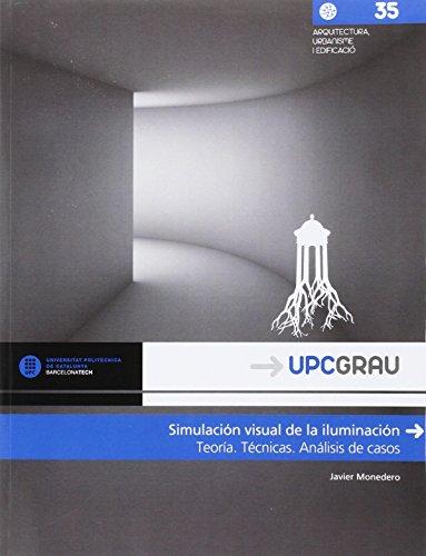 Simulacin-visual-de-la-iluminacin-Teora-tcnicas-anlisis-de-casos-UPCGrau