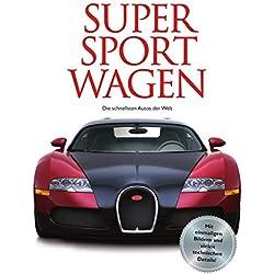 Supersportwagen: Fast Cars - Die schnellsten Autos der Welt