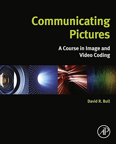 Communicating Pictures: A Course in Image and Video Coding (English Edition) H. 264 Hybrid