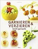 Garnieren & Verzieren leicht gemacht ( 1. Januar 2010 )