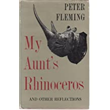 My aunt's rhinoceros, and other reflections