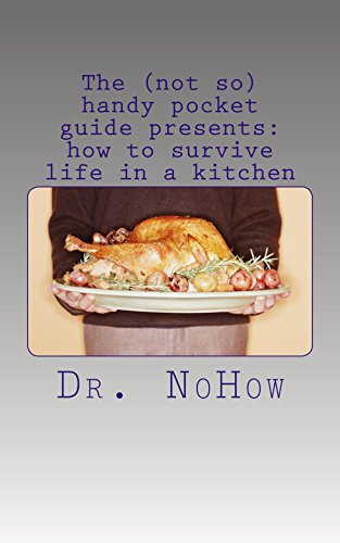 The (not so) handy pocket guide presents: how to survive life in a kitchen (English Edition) (Handy Pocket Shorts)