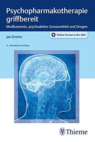 Psychopharmakotherapie griffbereit: Medikamente, psychoaktive Genussmittel und Drogen