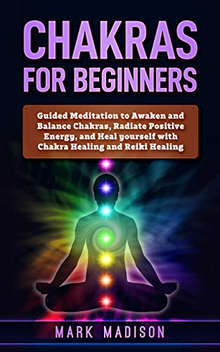 Chakras for Beginners: Guided Meditation to Awaken and ...
