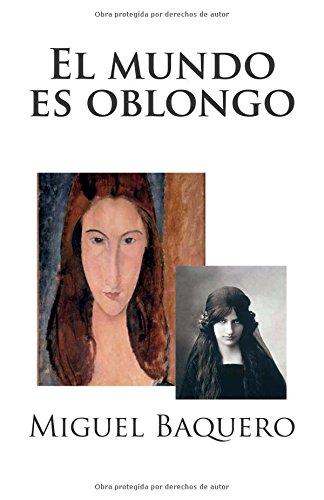 El mundo es oblongo: Amigo bloguero 2: Volume 2 por Miguel Baquero
