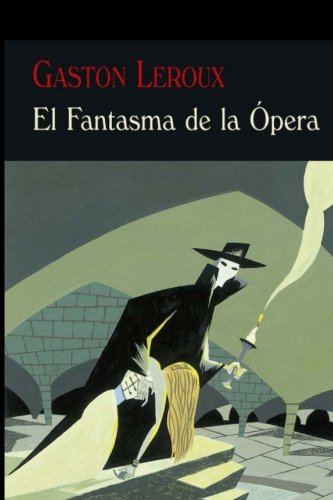 El Fantasma de la Opera: (spanish edition)