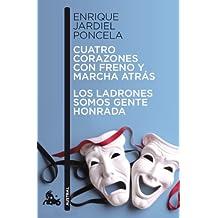 Cuatro corazones con freno y marcha atrás / Los ladrones somos gente honrada (Teatro)