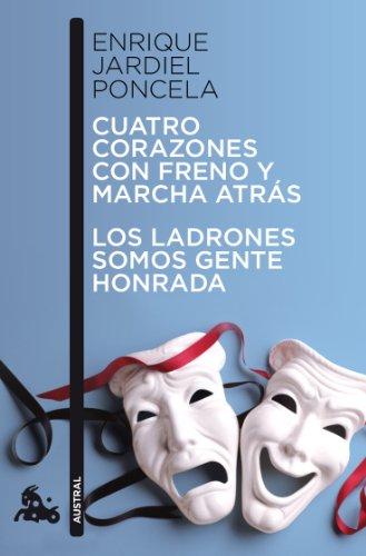 Cuatro corazones con freno y marcha atrás / Los ladrones somos gente honrada (Teatro) por Enrique Jardiel Poncela