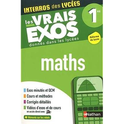 Interros des Lycées Maths 1re - Les vrais exos - Nouveau Bac