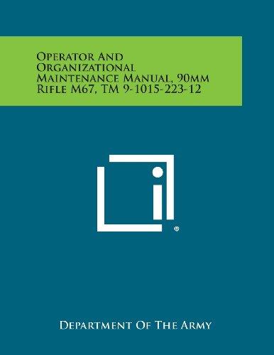 Operator and Organizational Maintenance Manual, 90mm Rifle M67, TM 9-1015-223-12