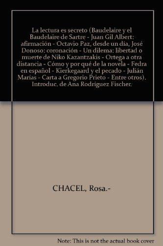 La lectura es secreto (Baudelaire y el Baudelaire de Sartre - Juan Gil Albert...