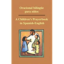 Oracional Bilingue Para Ninos: A Children's Prayerbook in Spanish-English