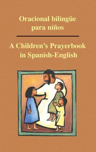 Oracional Bilingue Para Ninos: A Children's Prayerbook in Spanish-English