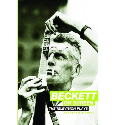 [(Beckett on Screen: The Television Plays)] [Author: Jonathan Bignell] published on (January, 2010)