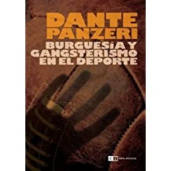 Burguesia y gangsterismo en el deporte / Bourgeoisie and gangsterism in the sport
