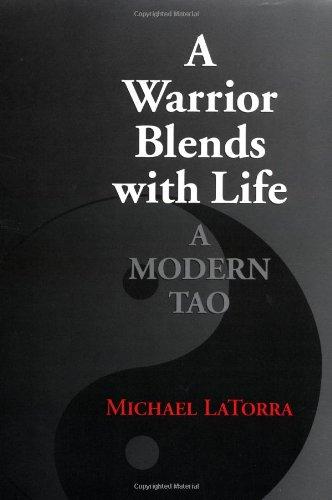 A Warrior Blends with Life: A Modern Tao - Oriental Blend