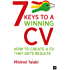 7 Keys to a Winning CV: How to create a CV that gets results (Harriman Business Essentials)