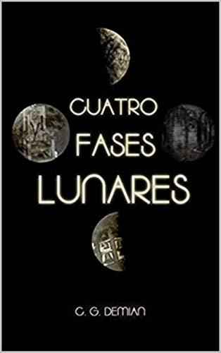 Cuatro Fases Lunares (Antologías nº 2) eBook: Demian, C.G.: Amazon ...