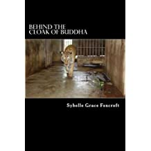 Behind the Cloak of Buddha: A true story of animal and human endurance: Volume 1