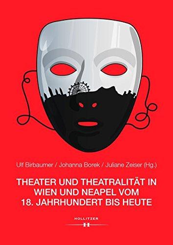 Theater und Theatralität in Wien und Neapel vom 18. Jahrhundert bis heute