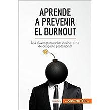 Aprende a prevenir el burnout: Las claves para evitar el síndrome de desgaste profesional (Coaching)