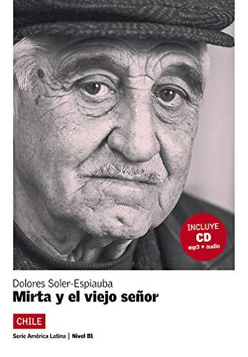 Mirta y el viejo señor. Serie América Latina. Libro + CD (Ele- Lecturas Gradu.Adultos)